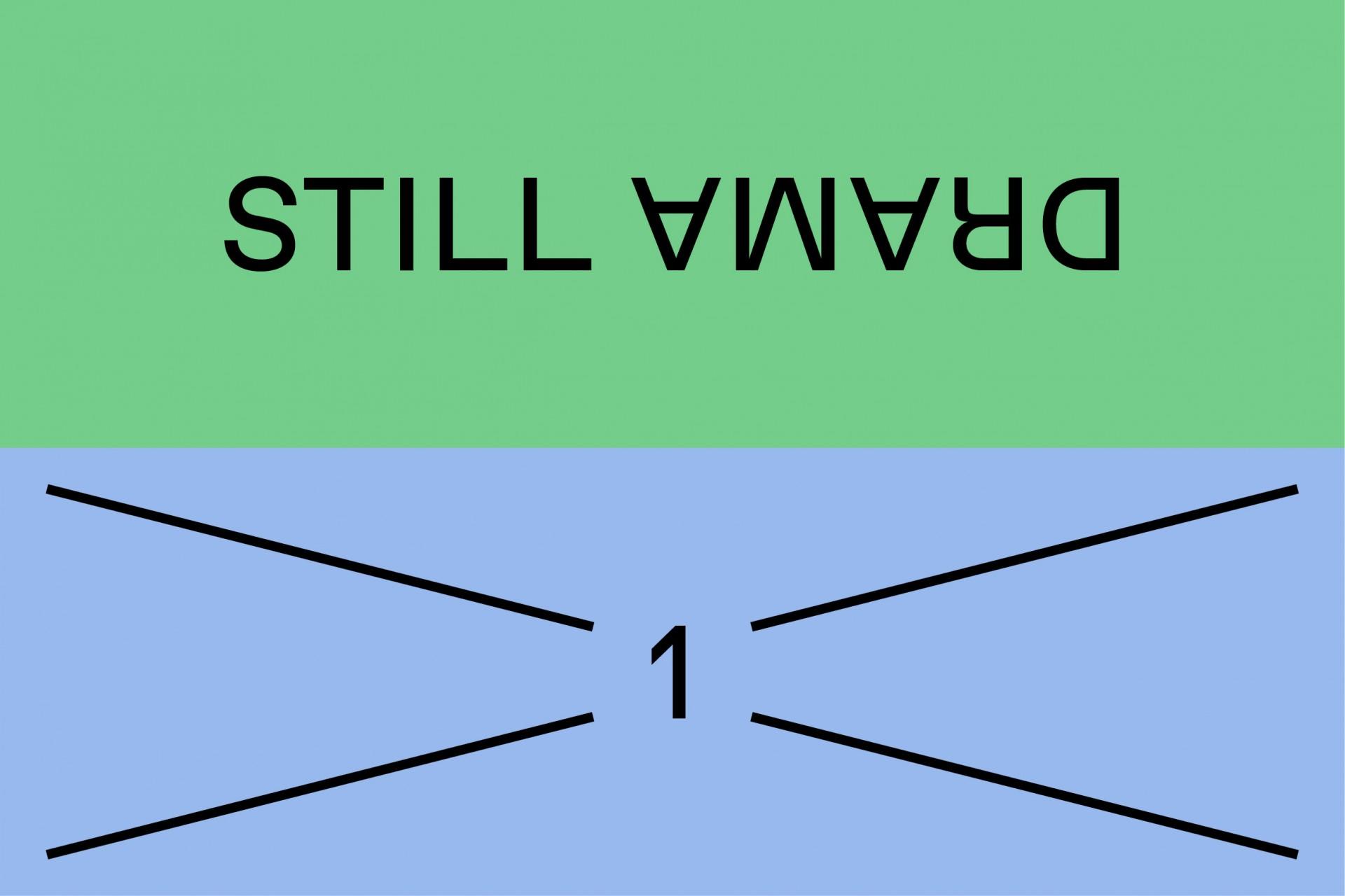 STILL STILL DRAMA 1